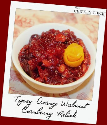 Tipsy Orange Walnut Cranberry Relish www.The-Chicken-Chick.com